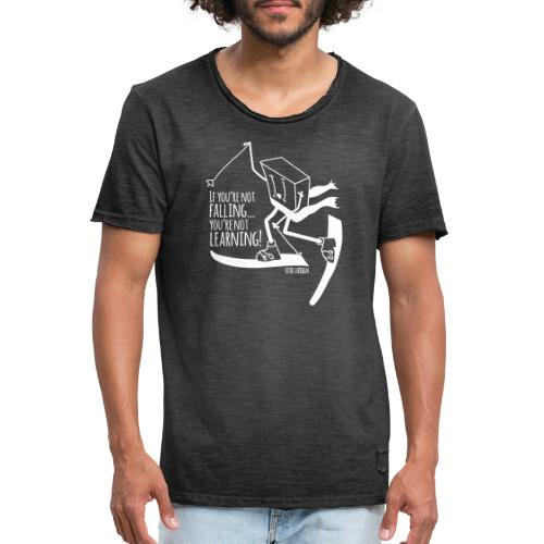 if you're not falling you're not learning - Men's Vintage T-Shirt