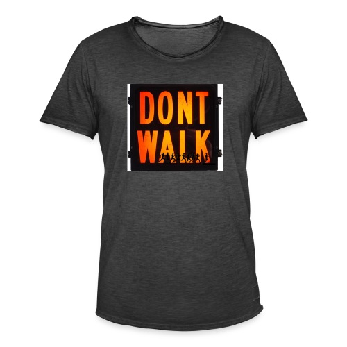 Don't Walk - Men's Vintage T-Shirt