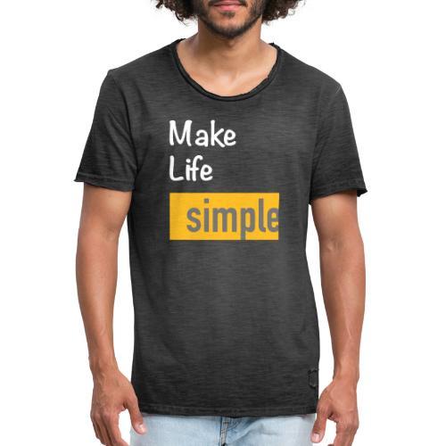 Make Life Simple - T-shirt vintage Homme