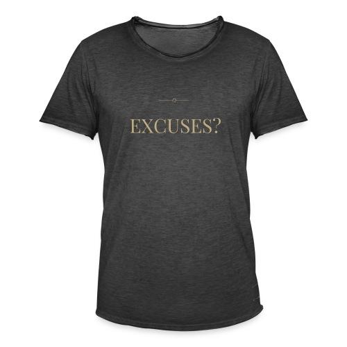 EXCUSES? Motivational T Shirt - Men's Vintage T-Shirt