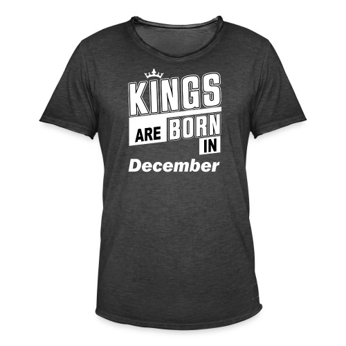 KINGS ARE BORN IN DECEMBER - Männer Vintage T-Shirt