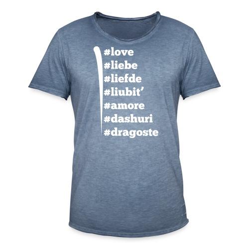 Love Liebe Liefde Liubit Amore Dashuri Dragoste - Männer Vintage T-Shirt