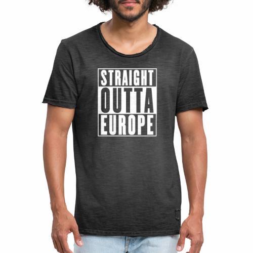 Straight Outta Europe - Men's Vintage T-Shirt