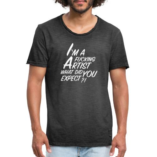 I'm a F... Artist What did you Expect? - Men's Vintage T-Shirt
