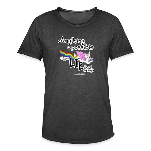Anything Is Possible if you lie hard enough - Men's Vintage T-Shirt