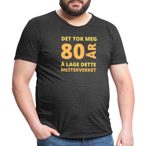 Det tok meg 80 år å lage dette mesterverket - Vintage-T-skjorte for menn