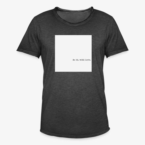 do it with love - Men's Vintage T-Shirt
