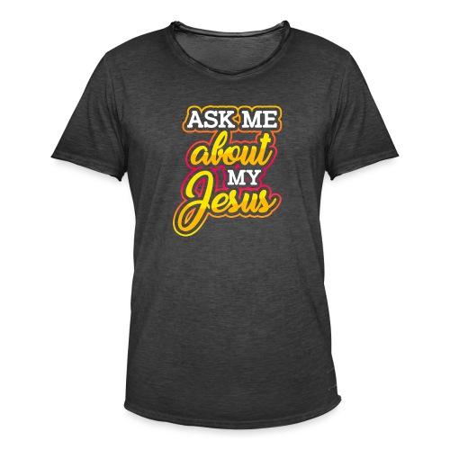Frag mich über Jesus Christliche Tshirt Sprüche - Männer Vintage T-Shirt