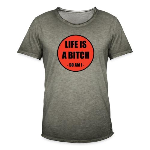 Life is a Bitch - Männer Vintage T-Shirt