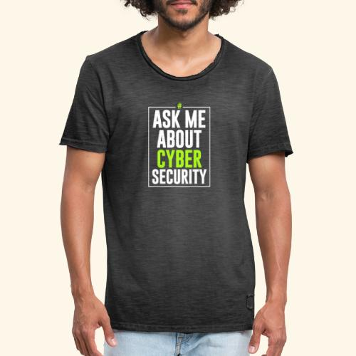 Ask me About Cyber Security - Maglietta vintage da uomo