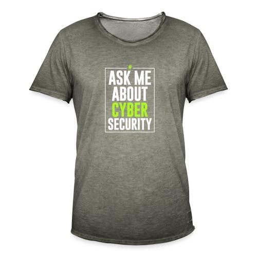 Ask me About Cyber Security - Maglietta vintage da uomo
