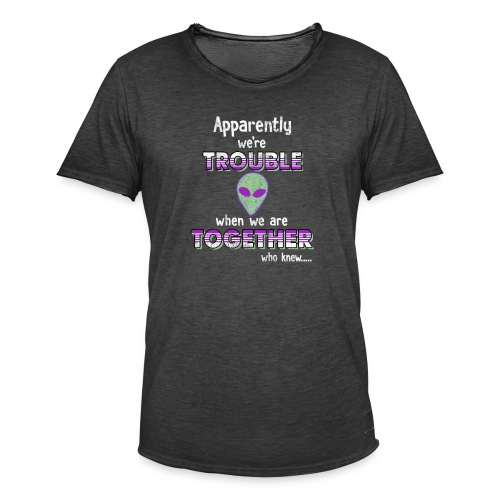 apparently we are trouble alien - Herre vintage T-shirt