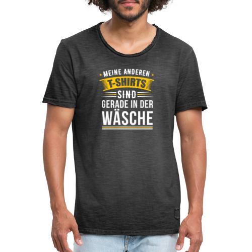 Meine anderen T-Shirts sind gerade in der Wäsche - Männer Vintage T-Shirt