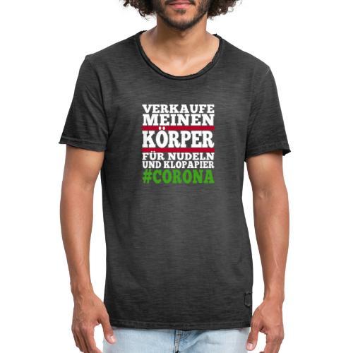 Verkaufe meinen Körper für Nudeln und Klopapier - Männer Vintage T-Shirt