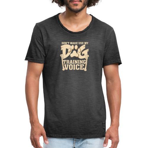 Für Hundetrainer oder Manager Trainings-Stimme - Männer Vintage T-Shirt
