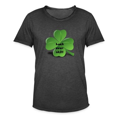 Luck over skill - Vintage-T-skjorte for menn
