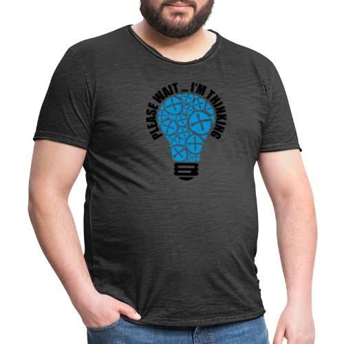 PLEASE WAIT ... I'M THINKING - Männer Vintage T-Shirt