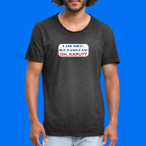 Lass mich, ich kann das - Männer Vintage T-Shirt