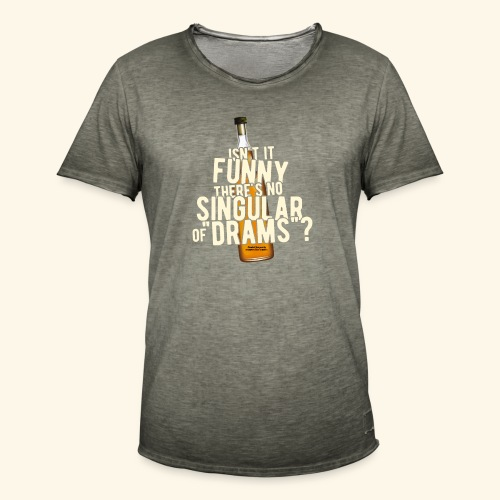 Whisky T Shirt Design Singular of Drams - Männer Vintage T-Shirt
