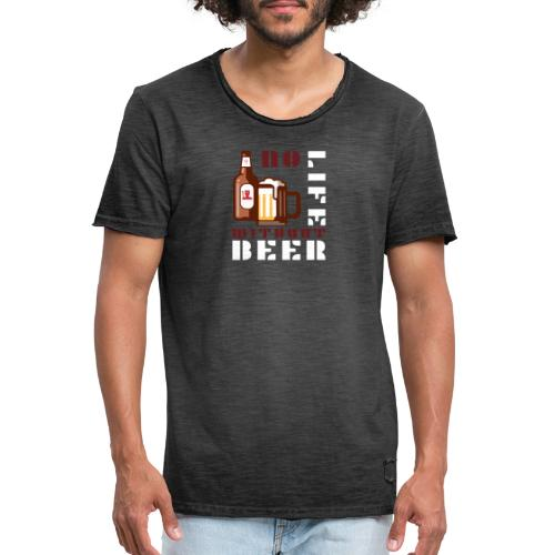 No life without beer - T-shirt vintage Homme