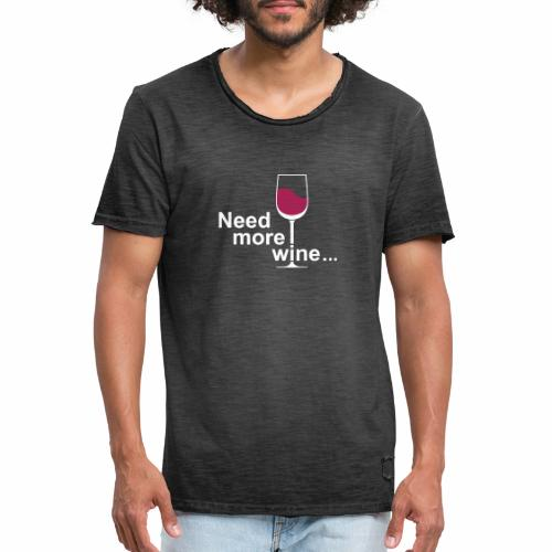 Need More Wine - Mannen Vintage T-shirt