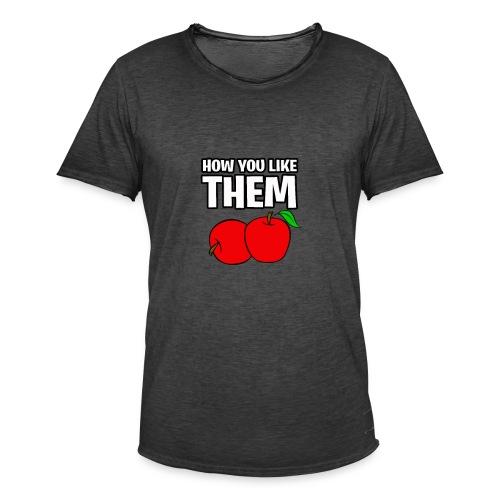 How You Like Them Apples - Men's Vintage T-Shirt