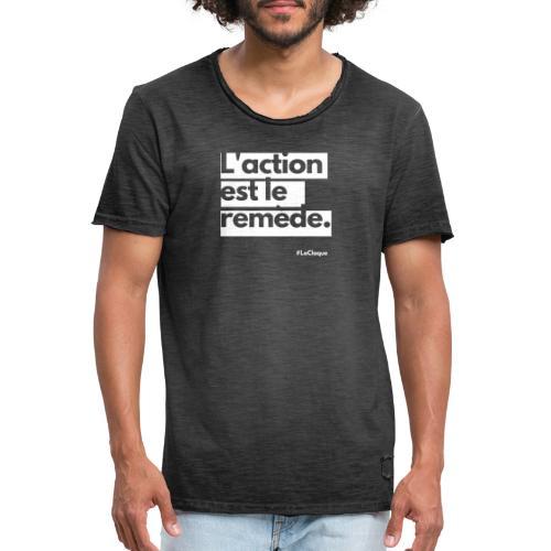 L'action est le remède par La Claque. - T-shirt vintage Homme