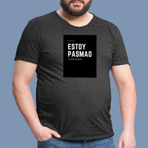 Estoy pasmao - Camiseta vintage hombre
