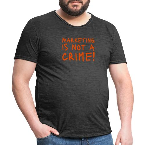 Marketing is not a crime! - Männer Vintage T-Shirt