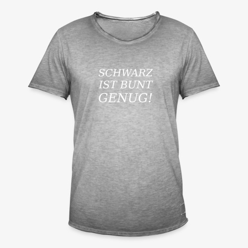 SCHWARZ IST BUNT GENUG! - Männer Vintage T-Shirt