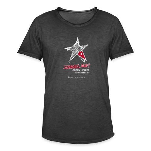 Schnabel auf gegen Hetzer und Rassisten - Männer Vintage T-Shirt
