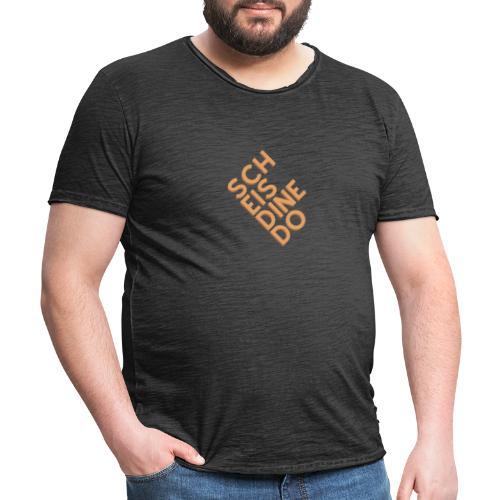Scheis di ned o - Männer Vintage T-Shirt