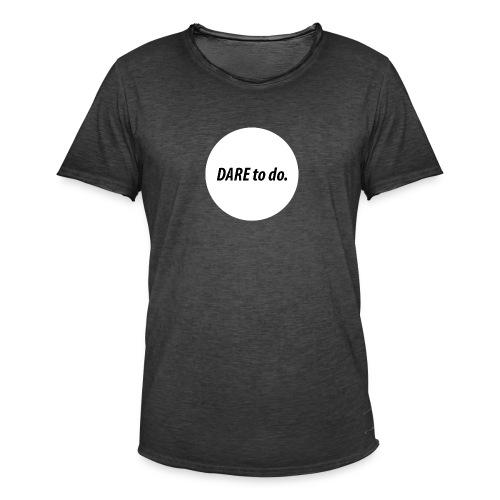 Dare to do. Motivation Standard white - Männer Vintage T-Shirt