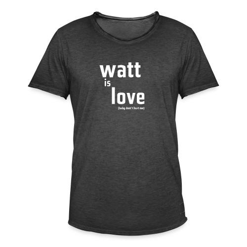 watt is love - Männer Vintage T-Shirt