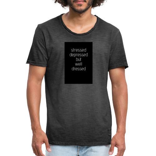 Stressed, depressed but well dressed - Herre vintage T-shirt