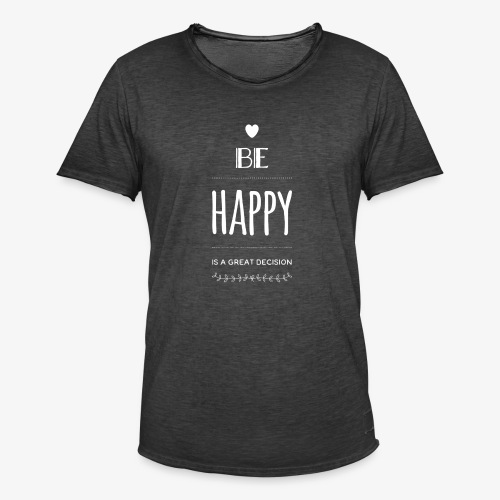 BE Happy ❤️ - Männer Vintage T-Shirt