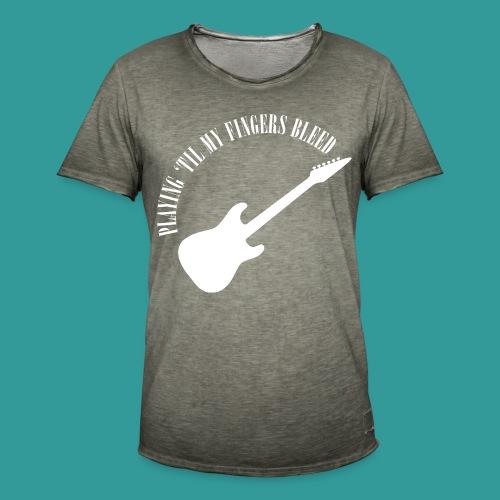 Playing 'Til My Fingers Bleed - Men's Vintage T-Shirt