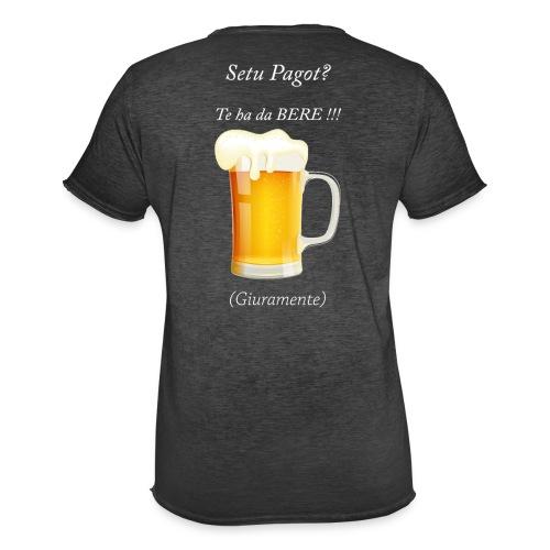 Setu pagot te ha da bere giuramente - Männer Vintage T-Shirt