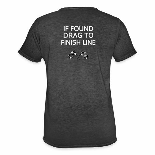 If found, drag to finish line - hardloopshirt - Mannen Vintage T-shirt