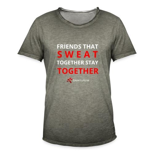 Friends that SWEAT together stay TOGETHER - Männer Vintage T-Shirt