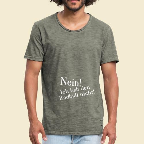 Radball | Nein - Männer Vintage T-Shirt