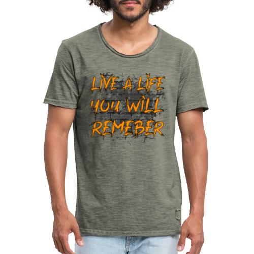 Live A Life You Will Remember - Vintage-T-shirt herr