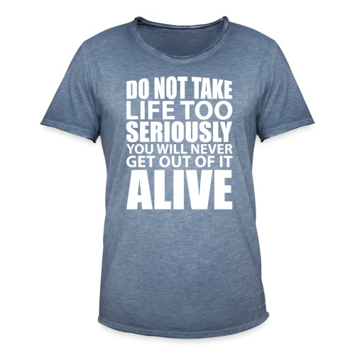 do not take life too seriously - Vintage-T-skjorte for menn