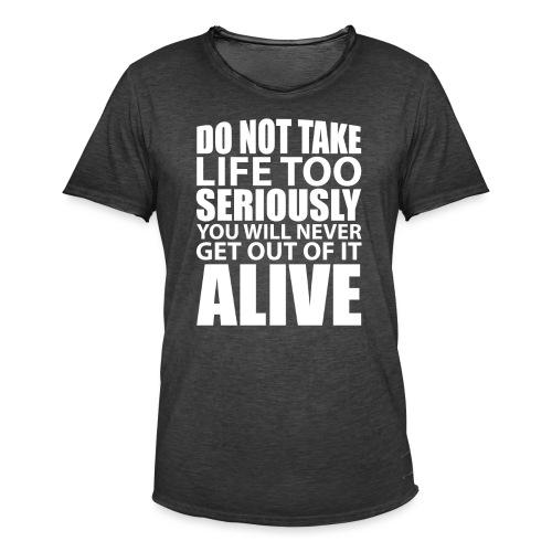 do not take life too seriously - Vintage-T-skjorte for menn