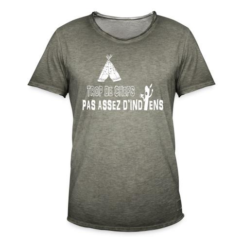 TROP DE CHEFS, PAS ASSEZ D'INDIENS - T-shirt vintage Homme