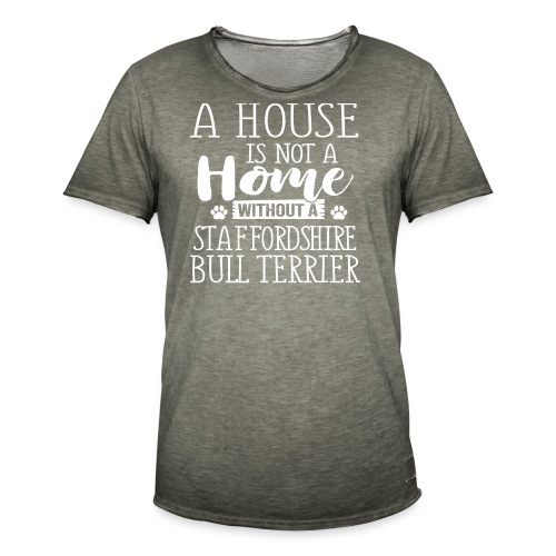 A HOUSE IS - STAFFORDSHIRE BULLTERRIER - Männer Vintage T-Shirt