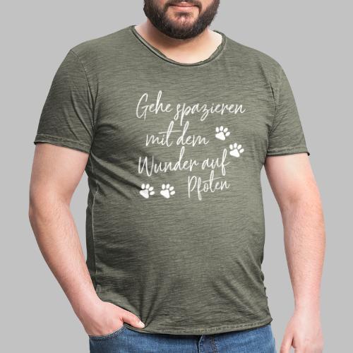 GEHE SPAZIEREN MIT DEM WUNDER AUF PFOTEN - Männer Vintage T-Shirt