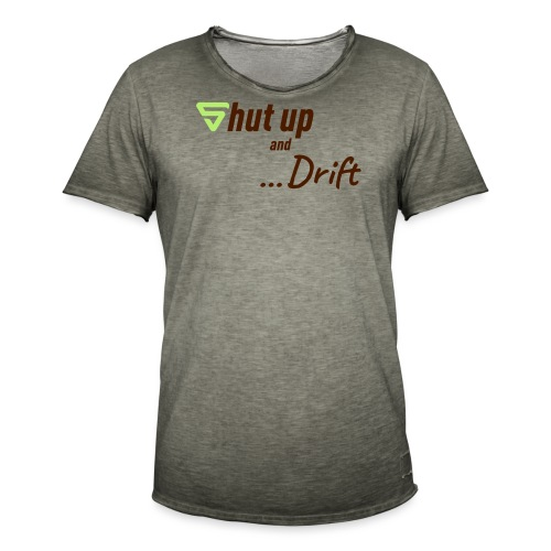 Shut up and drift ! - T-shirt vintage Homme