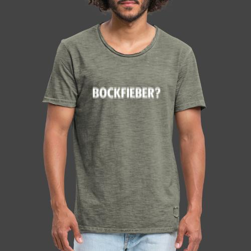 """""""Bockfieber""""-Shirt Adrenalin für Jäger/Jägerinnen - Männer Vintage T-Shirt"""