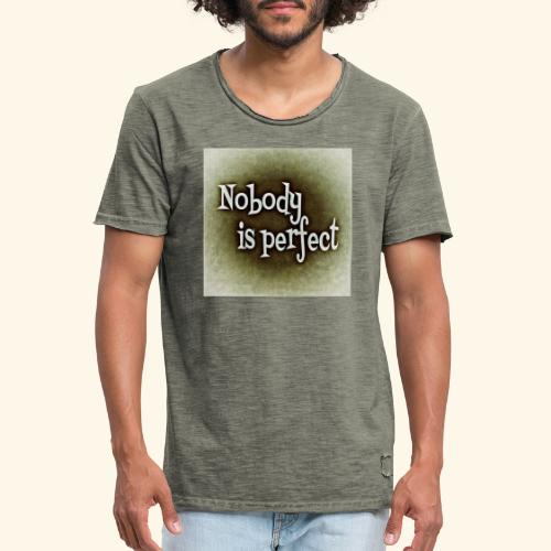 Nobody is perfect! - Männer Vintage T-Shirt